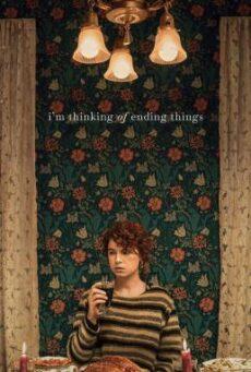I'm Thinking of Ending Things (2020) อยากให้เธออยู่ดูตอนจบด้วยกัน