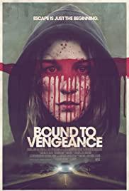 Bound to Vengeance (2015) ล่าดับแค้น
