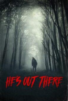 He's Out There (2018) มันอยู่ข้างนอก