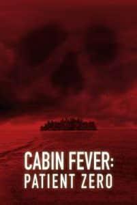 Cabin Fever Patient Zero (2014) ต้นตำหรับ เชื้อพันธุ์นรก