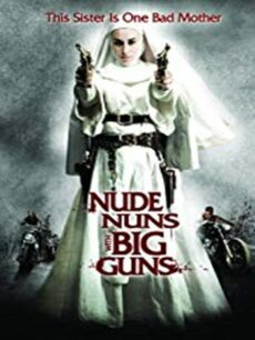 Nude Nuns with Big Guns (2010) ล้างบาปแม่ชีปืนโหด